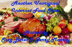 Another Unoriginal Internet Food Show Projected Start Date: June 22nd