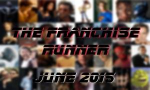 The Franchise Runner Projected Start Date: June 17th, 2015